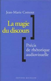 La Magie Du Discours - Precis De Rhetorique Audiovisuelle - Intérieur - Format classique