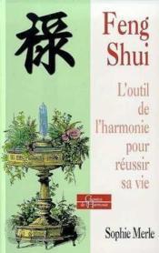 Le Feng Shui ; L'Outil Pour Mieux Vivre - Couverture - Format classique