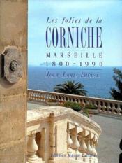 Les folies de la corniche ; Marseille 1800-1990 - Couverture - Format classique