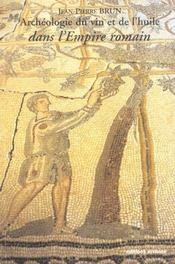 Archeologie Du Vin Et De L'Huile Dans L'Empire Romain - Intérieur - Format classique