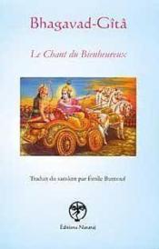 Bhagavad-Gita. Le Chant Du Bienheureux - Couverture - Format classique