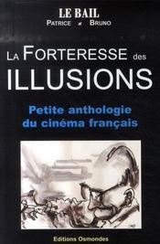 La forteresse des illusions ; petite anthologie du cinéma français - Intérieur - Format classique