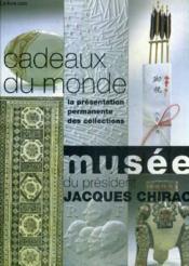 Cadeaux Du Monde, La Presentation Permanente Des Collections - Couverture - Format classique