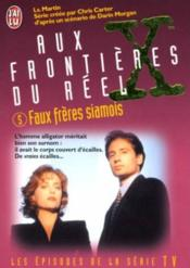 The X files. 5. Faux freres siamois
