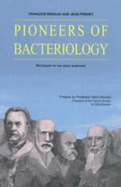 Vente livre :  Dictionnary of the forefathers of bacteriology  - Francois Renaud - Jean Freney