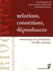 Relations, connexions, dépendances ; hommage au professeur Claude Guimier - Couverture - Format classique