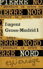 L'Aventure De Notre Temps N° 39 . L'Agent Gross-Madrid 1. - Couverture - Format classique