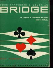 Pour Apprendre A Jouer Au Bridge. La Longue A Tendance Majeure, Bridge Actuel - Couverture - Format classique