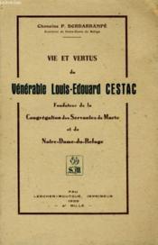 Vie Et Vertus Du Venarable Louis-Edouard Cestac - Couverture - Format classique