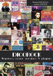 Dicorock ; reprises, cover versions et plagiats - Couverture - Format classique
