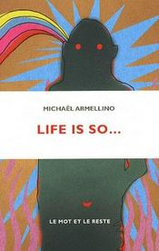 Vente livre :  Life is so  - Armellino/Michael