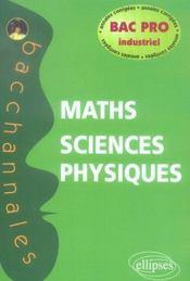 Bacchannales ; Mathématiques/Sciences-Physiques ; Bac Pro Industriel ; Annales Corrigées 2002-2005 - Intérieur - Format classique