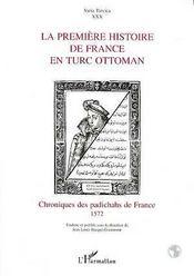 La Premiere Histoire De France En Turc Ottoman ; Chroniques Des Padichahs De France - Intérieur - Format classique