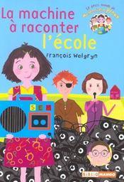 Le petit monde de mademoiselle Prout t.2 ; la machine à raconter ce qu'on fait à l'école - Intérieur - Format classique