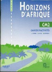 Horizons D'Afrique Cm2 / Livret D'Activites - Couverture - Format classique