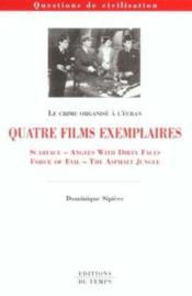 Le crime organise ; quatre films exemplaires - Couverture - Format classique