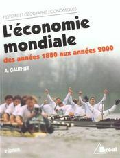 L'économie mondiale ; des années 1880 aux années 2000 - Intérieur - Format classique