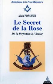 Le secret de la rose ; de la perfection à l'amour - Couverture - Format classique