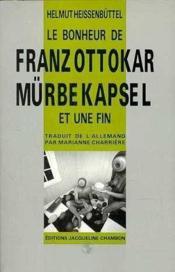 Le Bonheur De F. Ottokar Murbekapsel - Couverture - Format classique