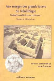 Aux Marges Des Grands Foyers Du Neolithique - Intérieur - Format classique