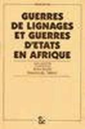Guerres de lignages et guerres d'Etats en Afrique - Couverture - Format classique