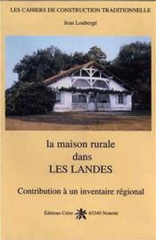 La maison rurale dans les Landes ; contribution à un inventaire régional - Couverture - Format classique