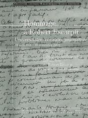 Hommage A Robert Escarpit. Universitaire, Ecrivain, Journaliste 1918- 2000 - Couverture - Format classique