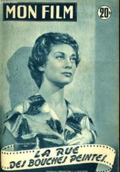 Mon Film N° 489 - La Rue Des Bouches Peintes. - Couverture - Format classique