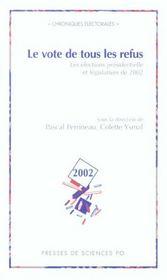 Le vote de tous les refus ; les élections présidentielle et législatives de 2002 - Intérieur - Format classique