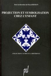 Projection et symbolisation chez l'enfant - Couverture - Format classique