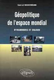 Geopolitique De L'Espace Mondial Dynamiques Et Enjeux - Intérieur - Format classique