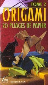 Origami t.2 ; 20 pliages de papier - Intérieur - Format classique