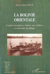 La Bolivie Orientale ; Confins Inexplores ; Battues Aux Indiens Et Economie De Pillage - Intérieur - Format classique