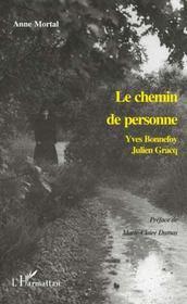 Le Chemin De Personne ; Yves Bonnefoy ; Julien Gracq - Intérieur - Format classique
