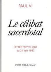 Le célibat sacerdotal ; sacerdotalis caelibatus - Couverture - Format classique