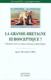 La Grande-Bretagne eurosceptique ? l'Europe dans le débat politique britannique - Intérieur - Format classique
