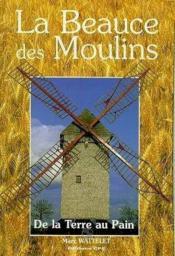 Beauce des moulins - Couverture - Format classique