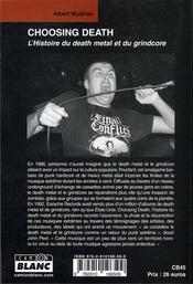 Choosing Death ; l'histoire du death metal et du grindcore - 4ème de couverture - Format classique