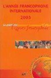 L'annee francophone internationale (edition 2003) - Intérieur - Format classique