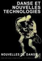 Nouvelles De Danse T.40 ; Danse Et Nouvelles Technologies - Couverture - Format classique