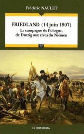 Friedland (14 juin 1807) ; la campagne de Pologne, de Danzig aux rives du Niémen - Couverture - Format classique