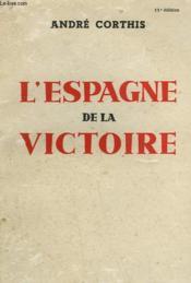 L'Espagne De La Victoire. - Couverture - Format classique