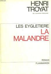 Les Eygletiere. Tome 3 : La Malandre. - Couverture - Format classique