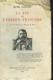 LA FIN DE L'ERREUR FRANCAISE. Du nationalisme républicain au nationalisme intégral. - Couverture - Format classique