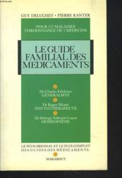Le guide familial des médicaments  - Guy Deluchey - Pierre Kanter