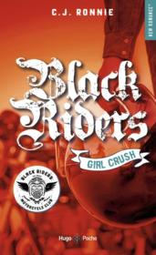 Vente livre :  Black riders T.2 ; girl crush  - C.J. Ronnie - C.J. Ronnie