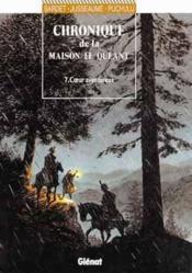 Chronique de la maison Le Quéant t.7 ; coeur aventureux - Couverture - Format classique