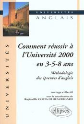 Comment Reussir A L'Universite 2000 En 3-5-8 Ans Methodologie Des Epreuves D'Anglais - Intérieur - Format classique