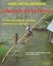 L'avenir de la terre ; le développement durable raconté aux enfants - Intérieur - Format classique