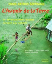 L'avenir de la terre ; le développement durable raconté aux enfants - Couverture - Format classique